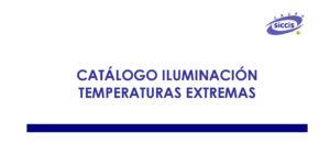Catálogo Iluminación Temperaturas Extremas